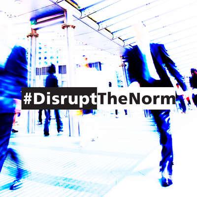 #DisruptTheNorm